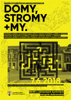 DOMY, STROMY + MY (HOUSES, TREES + US), a series of lectures on small towns in Moravské Budějovice